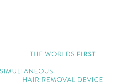 THE WORLD'S FIRST HIGH POWERED SIMULTANEOUS MULTI-WAVELENGTH HAIR REMOVAL DEVICE